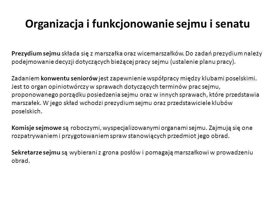Organizacja i funkcjonowanie sejmu i senatu Prezydium sejmu składa się z marszałka oraz wicemarszałków. Do zadań prezydium należy podejmowanie decyzji
