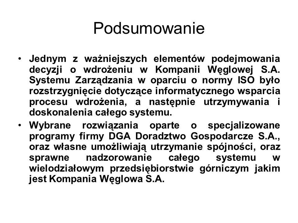 Podsumowanie Jednym z ważniejszych elementów podejmowania decyzji o wdrożeniu w Kompanii Węglowej S.A. Systemu Zarządzania w oparciu o normy ISO było