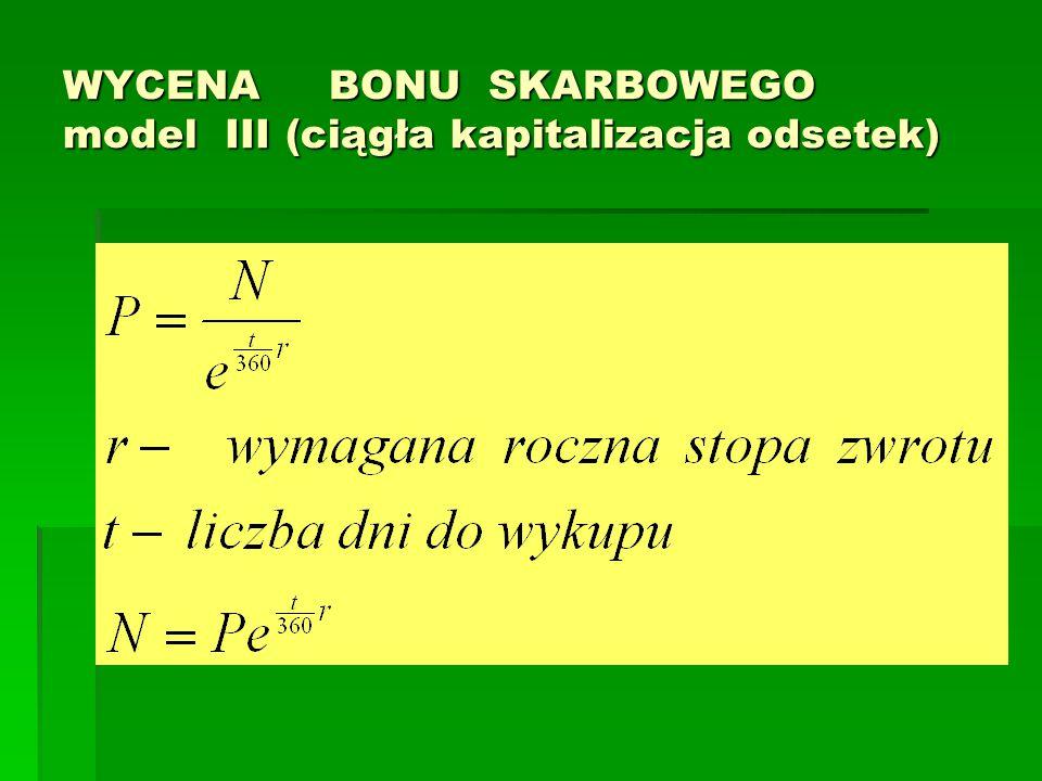 WYCENA BONU SKARBOWEGO model III (ciągła kapitalizacja odsetek)