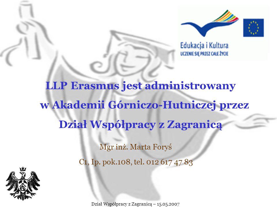 Koordynator LLP Erasmus w Akademii Górniczo-Hutniczej Dr inż. Tadeusz Pająk Wydział Inżynierii Mechanicznej i Robotyki Katedra Maszyn i Urządzeń Energ