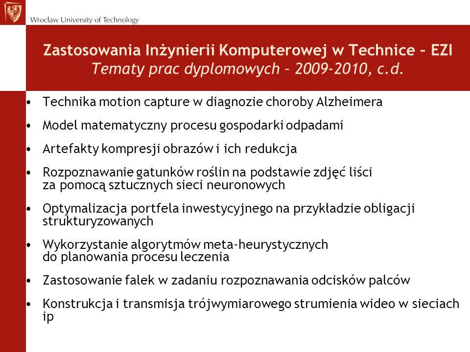 Zastosowania Inżynierii Komputerowej w Technice – EZI Tematy prac dyplomowych – 2009-2010, c.d.