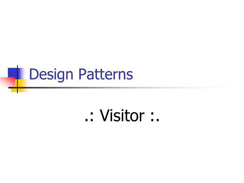 Design Patterns.: Visitor :.