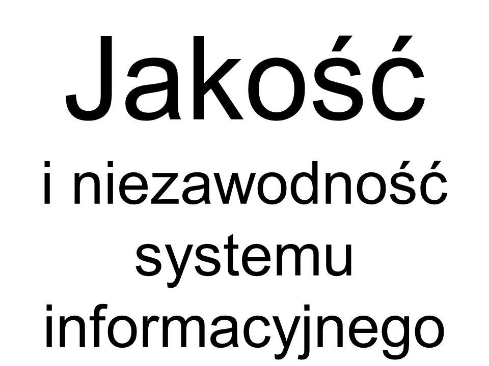 Jakość i niezawodność systemu informacyjnego