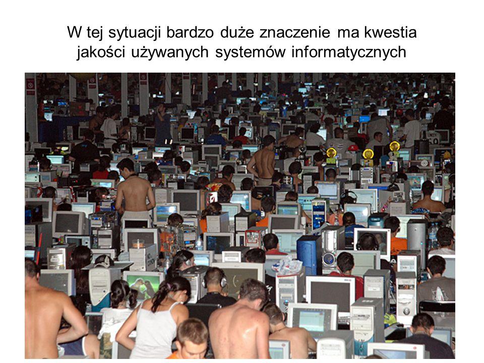W tej sytuacji bardzo duże znaczenie ma kwestia jakości używanych systemów informatycznych