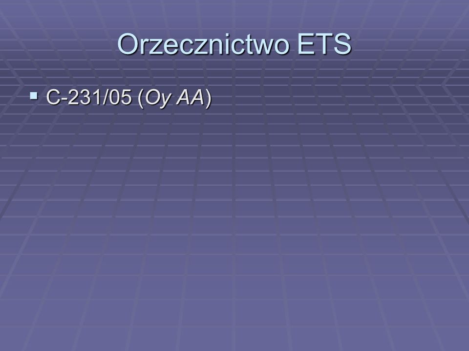 Orzecznictwo ETS  C-231/05 (Oy AA)