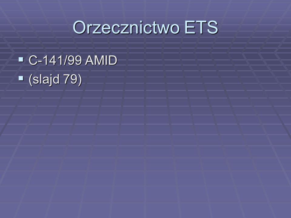 Orzecznictwo ETS  C-141/99 AMID  (slajd 79)