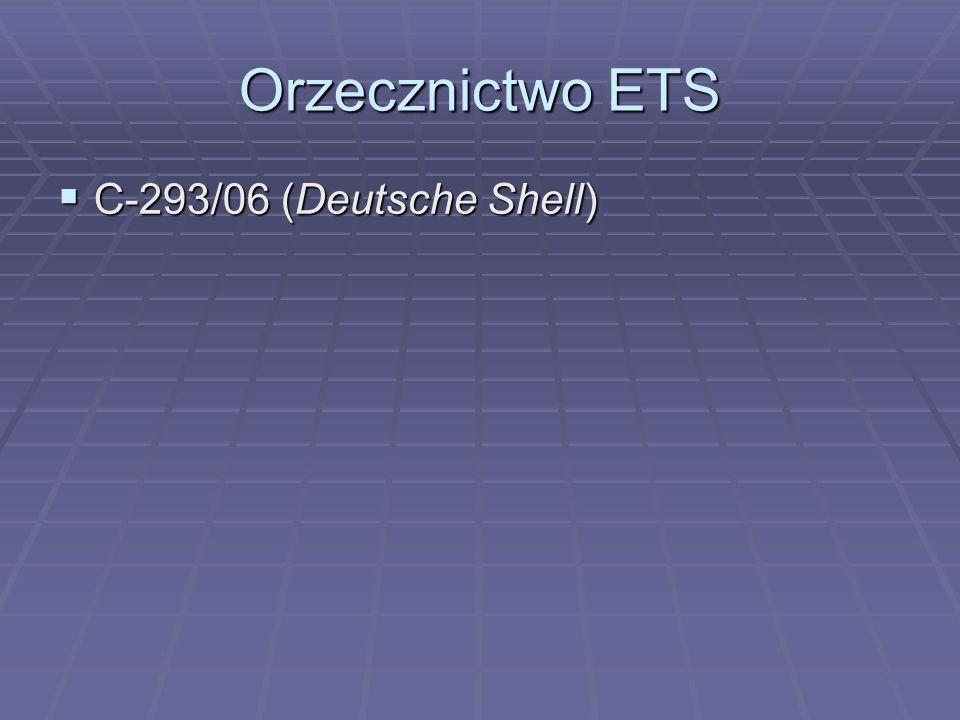 Orzecznictwo ETS  C-293/06 (Deutsche Shell)