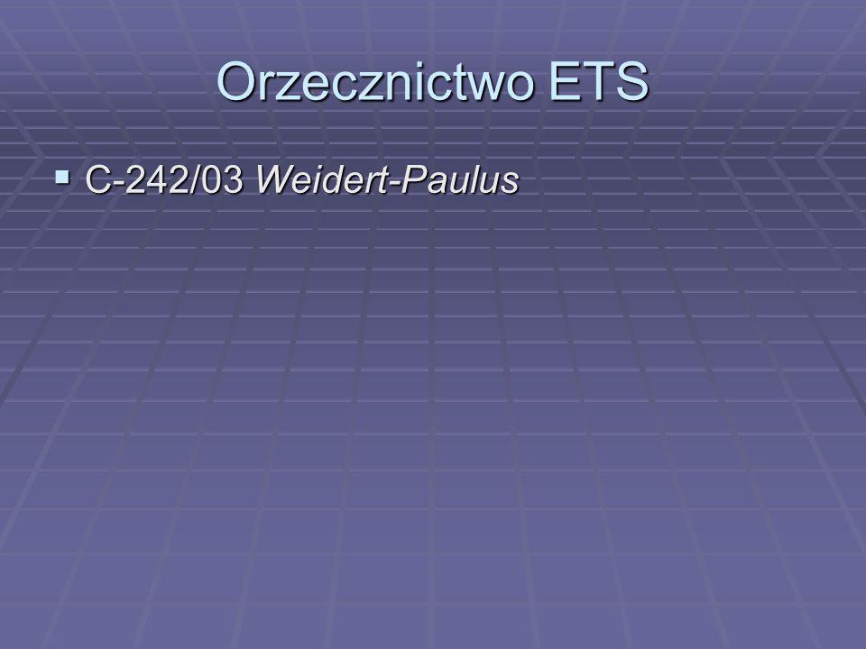 Orzecznictwo ETS  C-242/03 Weidert-Paulus