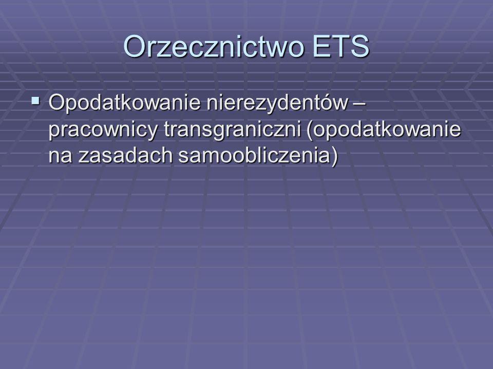 Orzecznictwo ETS  Opodatkowanie nierezydentów – pracownicy transgraniczni (opodatkowanie na zasadach samoobliczenia)