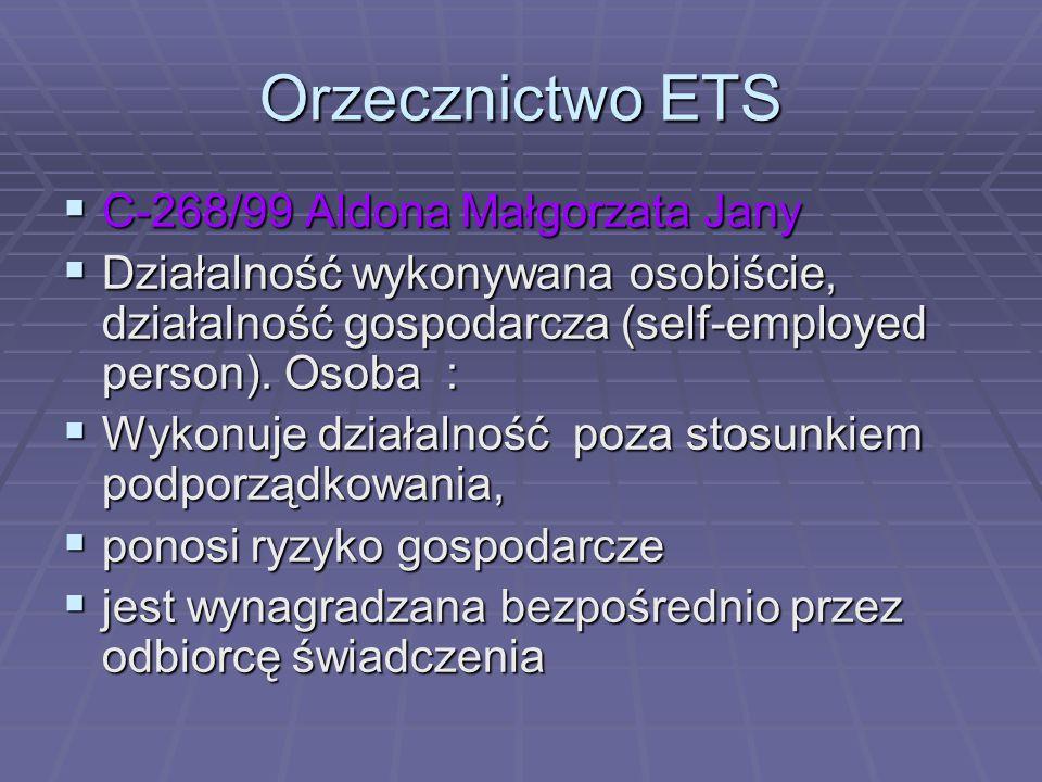 Orzecznictwo ETS  C-268/99 Aldona Małgorzata Jany  Działalność wykonywana osobiście, działalność gospodarcza (self-employed person).