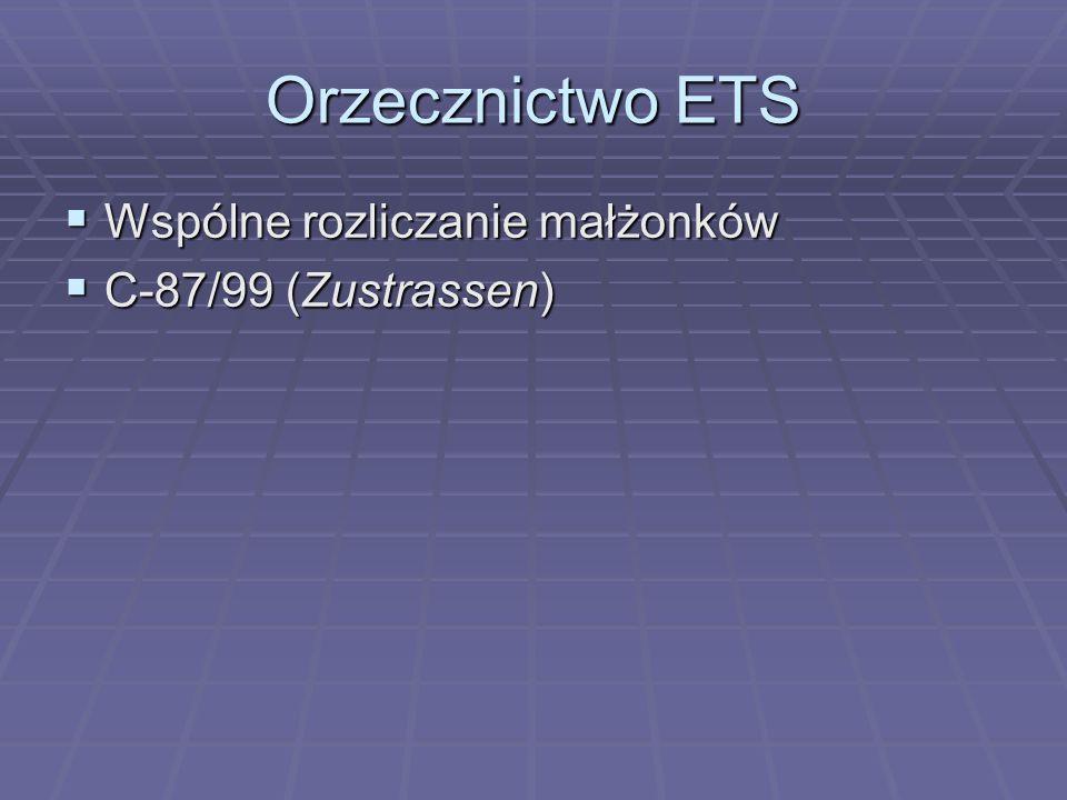 Orzecznictwo ETS  Wspólne rozliczanie małżonków  C-87/99 (Zustrassen)