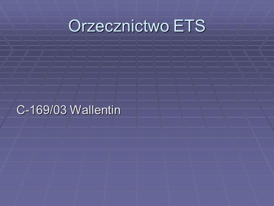 Orzecznictwo ETS C-169/03 Wallentin