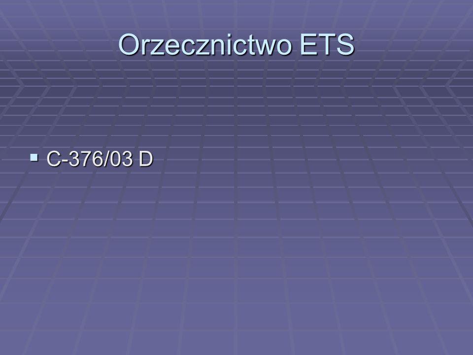 Orzecznictwo ETS  C-376/03 D