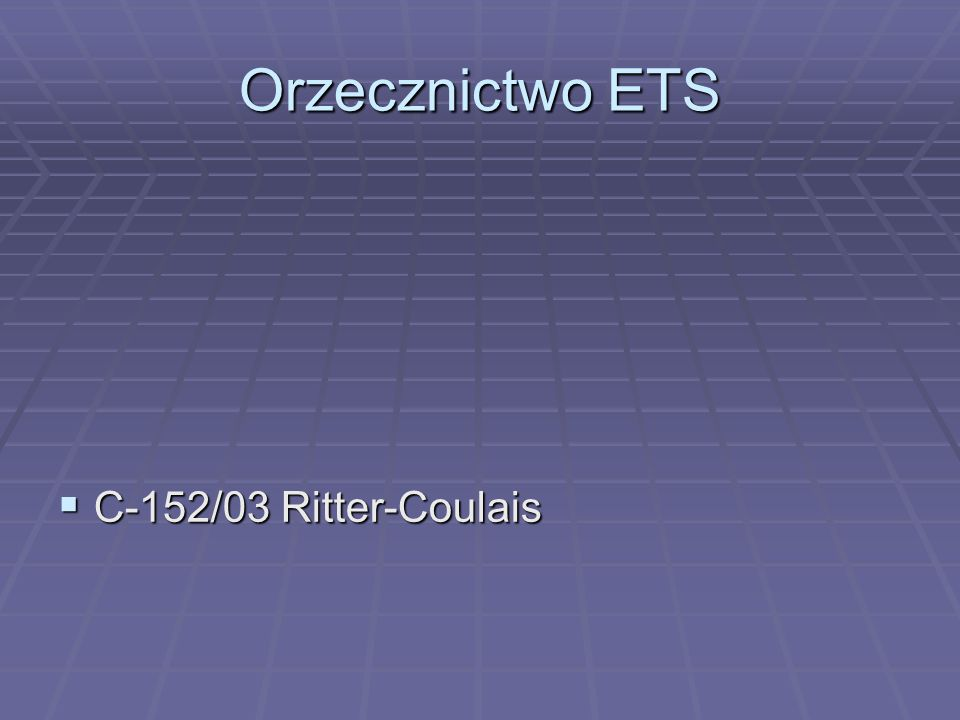 Orzecznictwo ETS  C-152/03 Ritter-Coulais