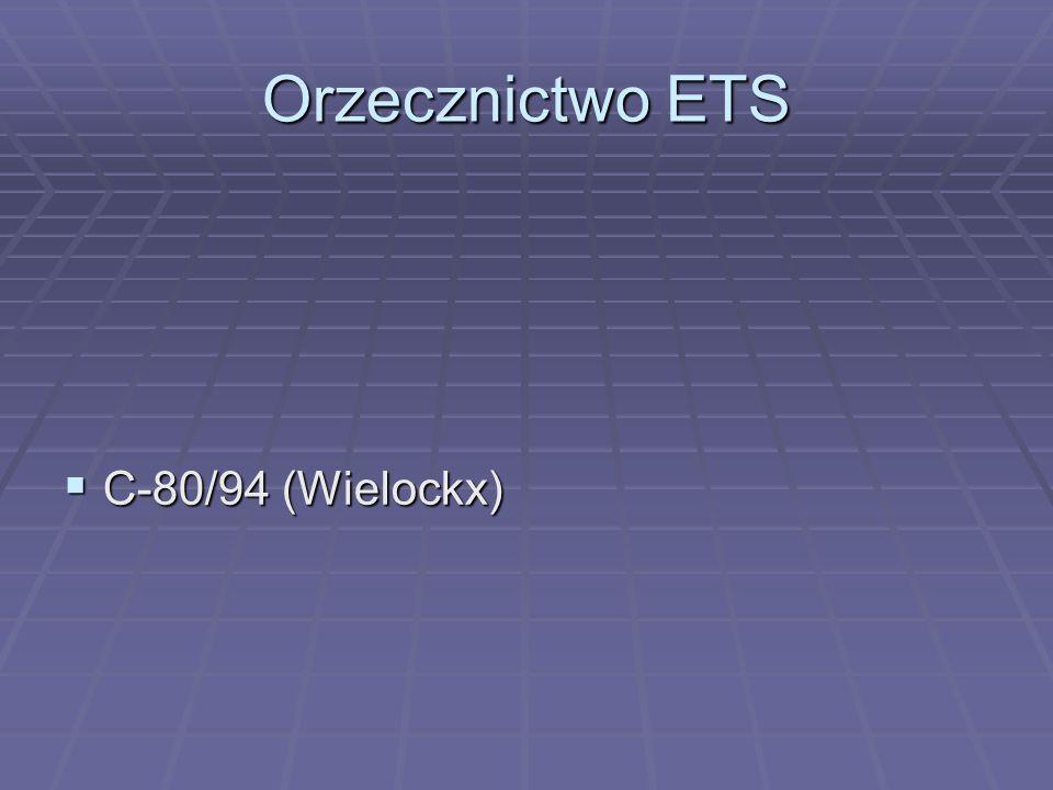 Orzecznictwo ETS  C-80/94 (Wielockx)