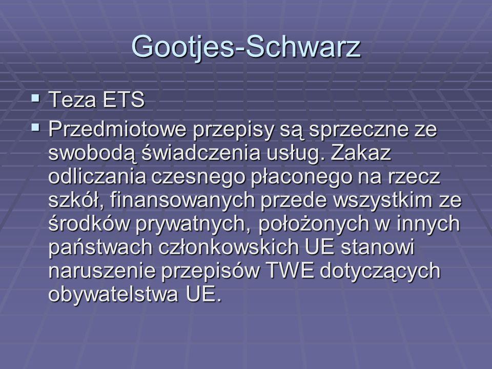 Gootjes-Schwarz  Teza ETS  Przedmiotowe przepisy są sprzeczne ze swobodą świadczenia usług.