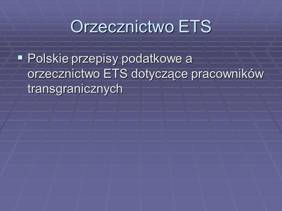 Orzecznictwo ETS  Polskie przepisy podatkowe a orzecznictwo ETS dotyczące pracowników transgranicznych