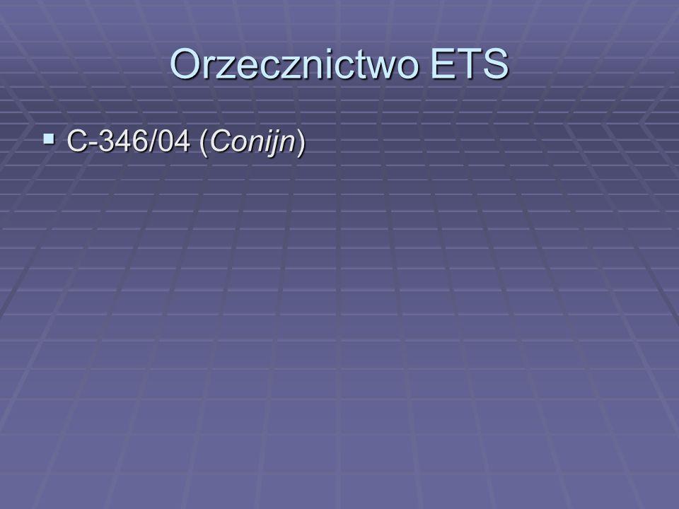 Orzecznictwo ETS  C-346/04 (Conijn)