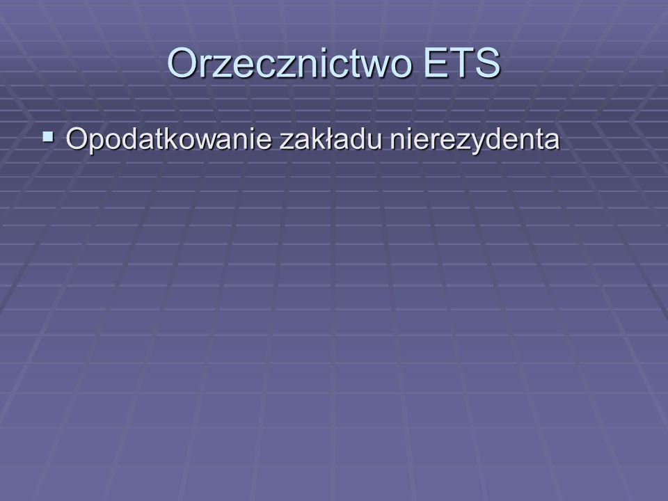 Orzecznictwo ETS  Opodatkowanie zakładu nierezydenta