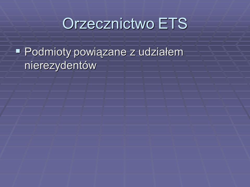 Orzecznictwo ETS  Podmioty powiązane z udziałem nierezydentów