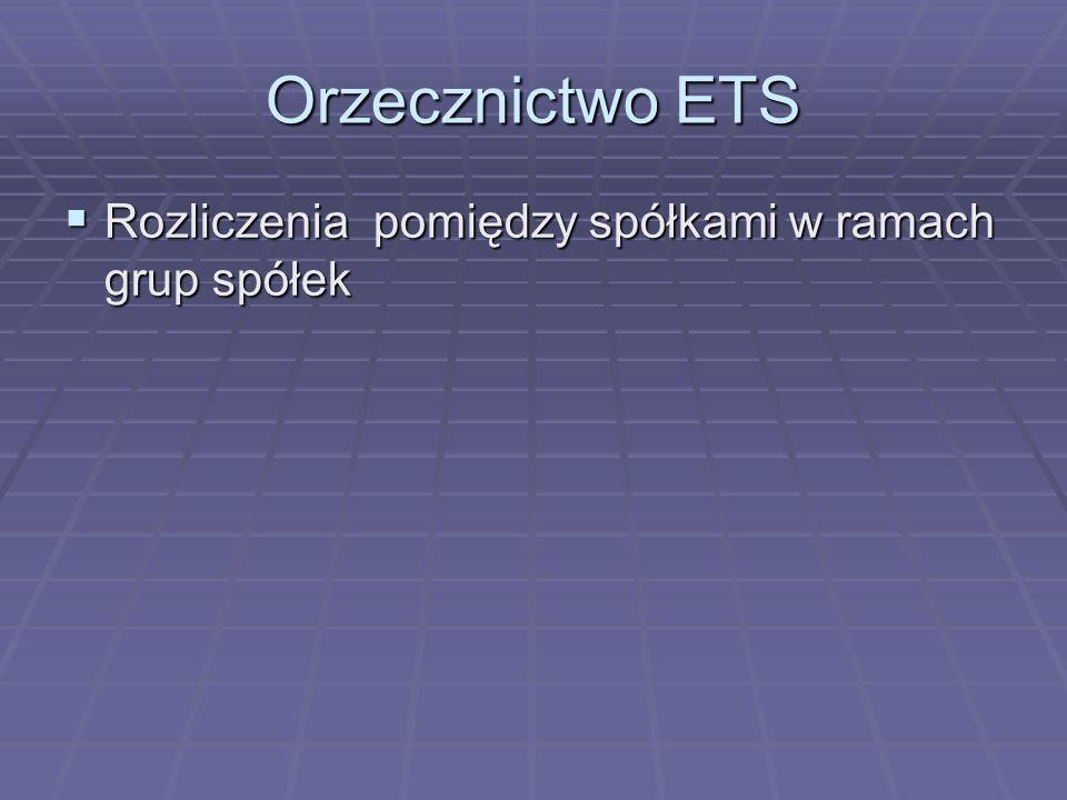 Orzecznictwo ETS  Rozliczenia pomiędzy spółkami w ramach grup spółek