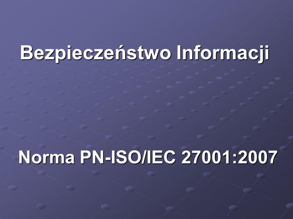 Norma PN-ISO/IEC 27001:2007 Bezpieczeństwo Informacji