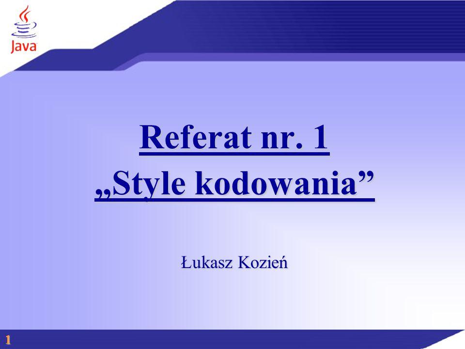 """Referat nr. 1 """"Style kodowania Łukasz Kozień 1"""