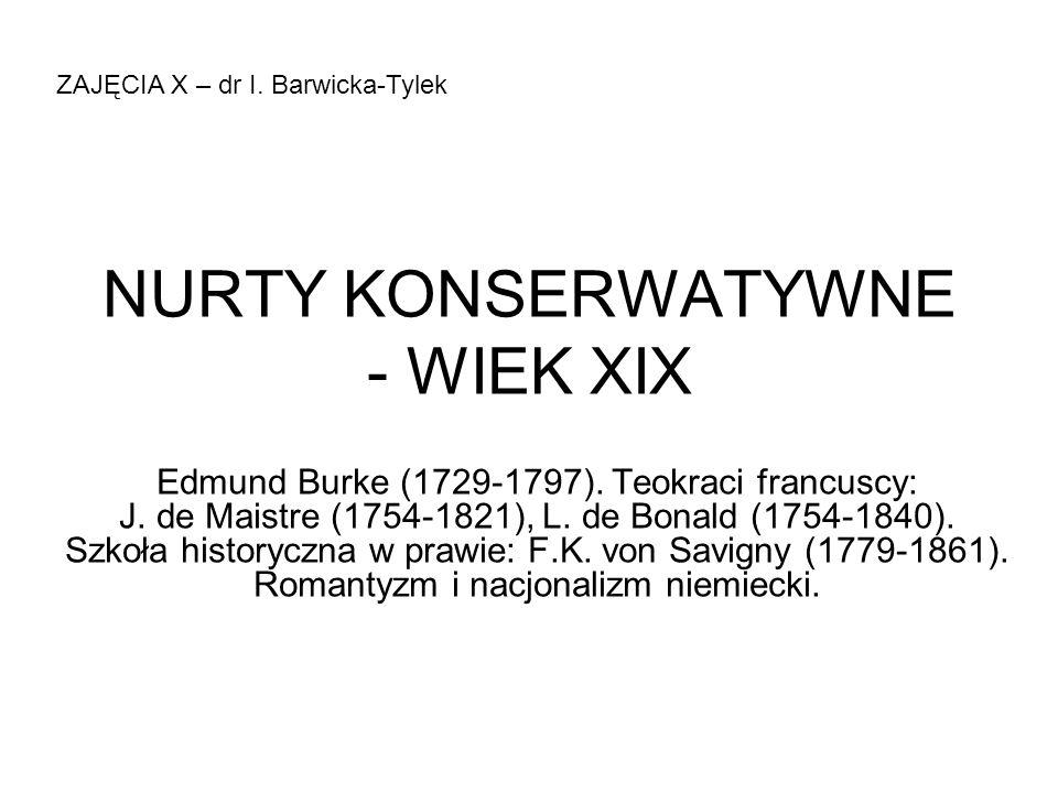 NURTY KONSERWATYWNE - WIEK XIX Edmund Burke (1729-1797).