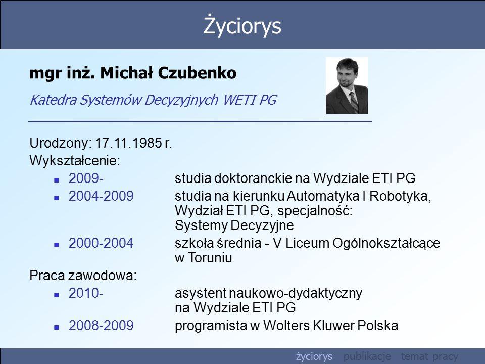 Publikacje Całkowita liczba publikacji: 9 Najistotniejsze publikacje: Kowalczuk Z., Czubenko M.
