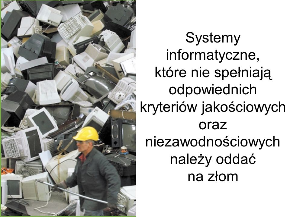 Jakość systemu informacyjnego główne czynniki  Poprawność określa, czy oprogramowanie wypełnia postawione przed nim zadania i czy jest wolne od błędó