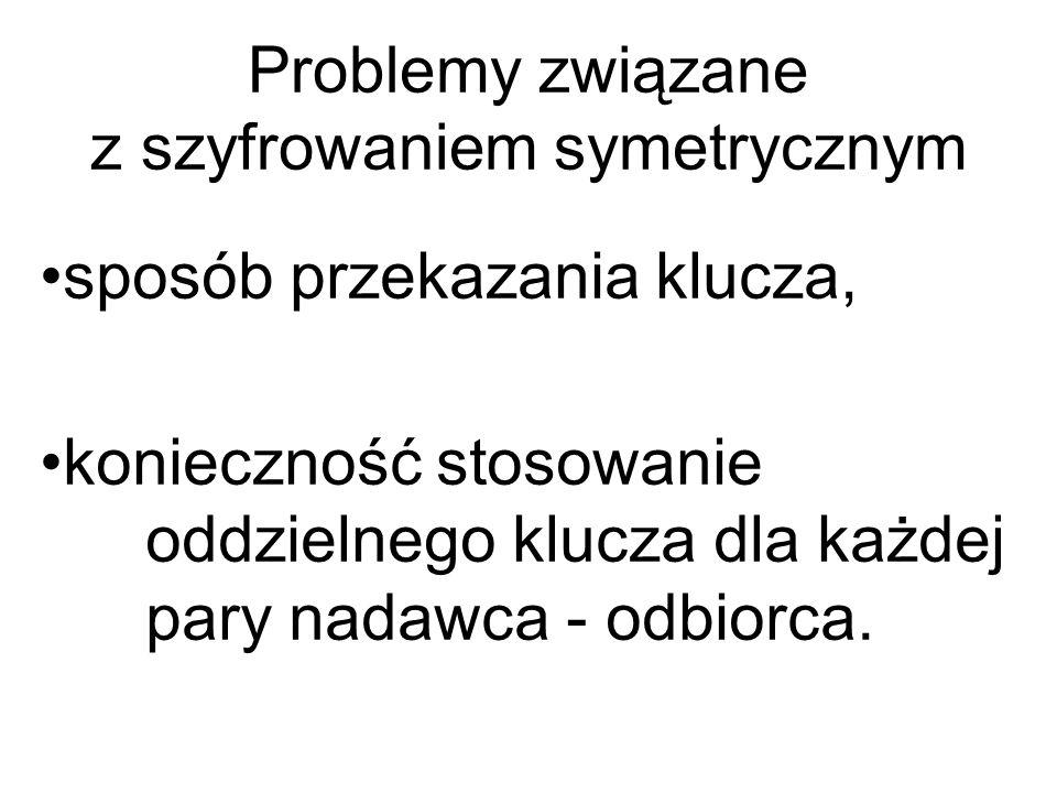 Symetryczne algorytmy kryptograficzne – w trakcie szyfrowania i deszyfrowania wykorzystywany jest ten sam klucz
