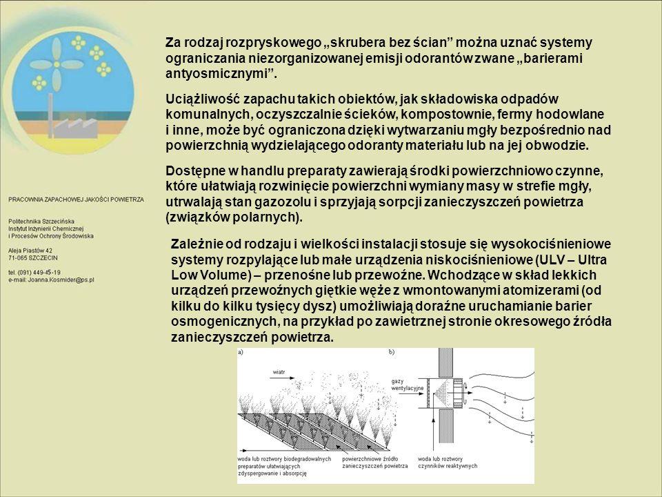 """Za rodzaj rozpryskowego """"skrubera bez ścian"""" można uznać systemy ograniczania niezorganizowanej emisji odorantów zwane """"barierami antyosmicznymi"""". Uci"""