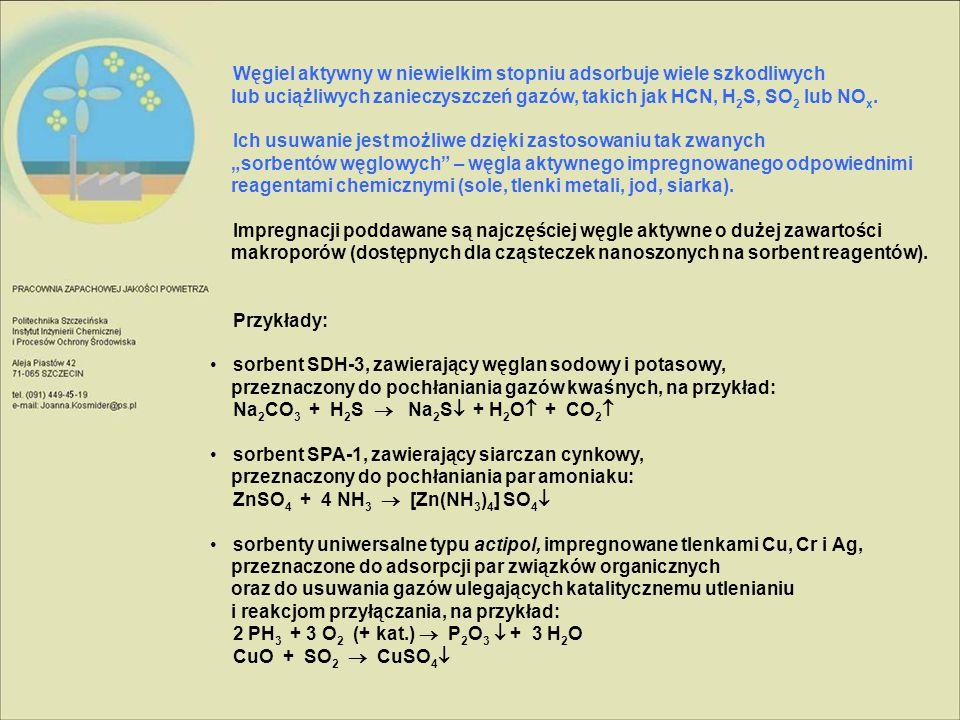 Węgiel aktywny w niewielkim stopniu adsorbuje wiele szkodliwych lub uciążliwych zanieczyszczeń gazów, takich jak HCN, H 2 S, SO 2 lub NO x. Ich usuwan