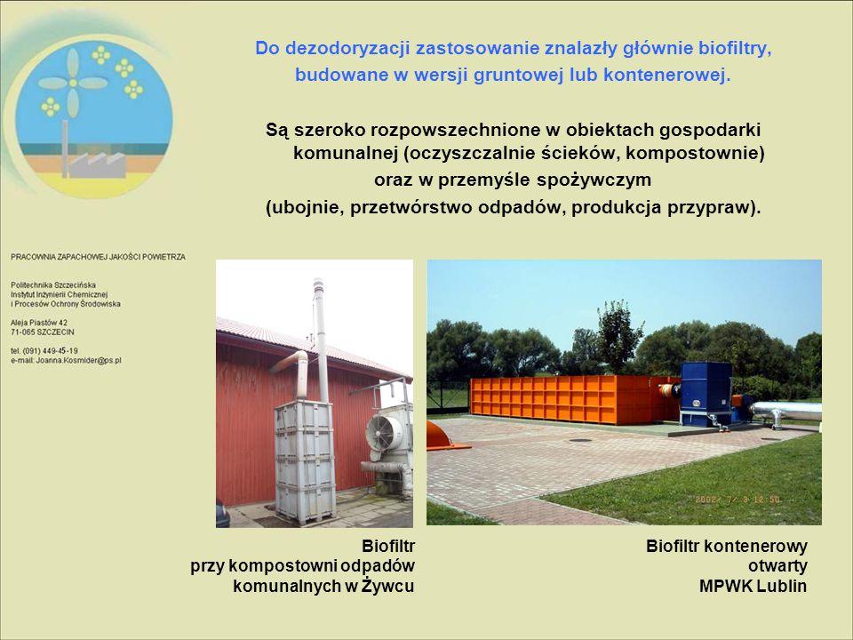 Do dezodoryzacji zastosowanie znalazły głównie biofiltry, budowane w wersji gruntowej lub kontenerowej. Są szeroko rozpowszechnione w obiektach gospod