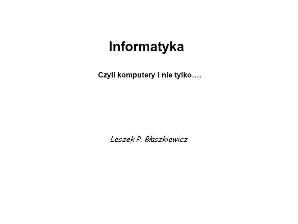 """Plan wykładu: """"Informatyka czyli komputery i nie tylko… 1."""