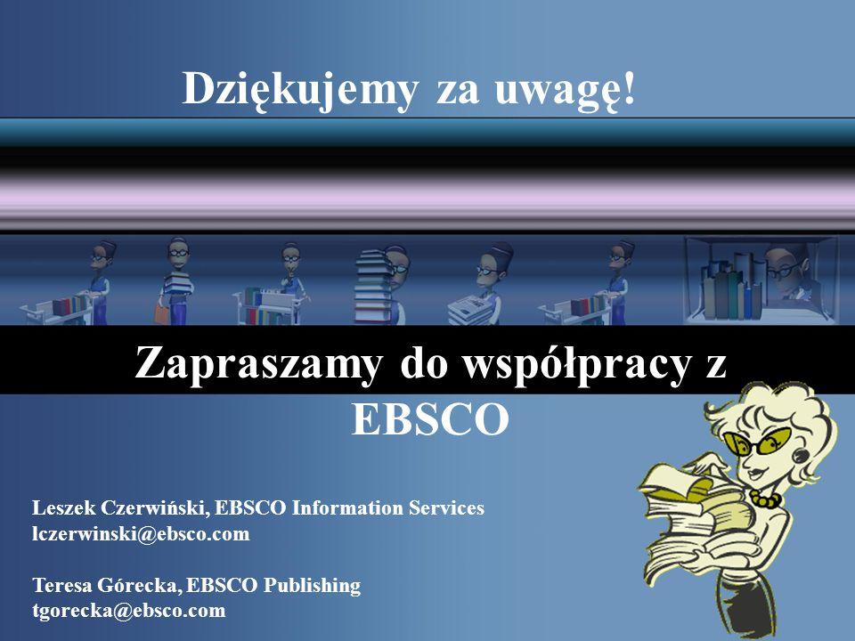 Zapraszamy do współpracy z EBSCO Dziękujemy za uwagę.