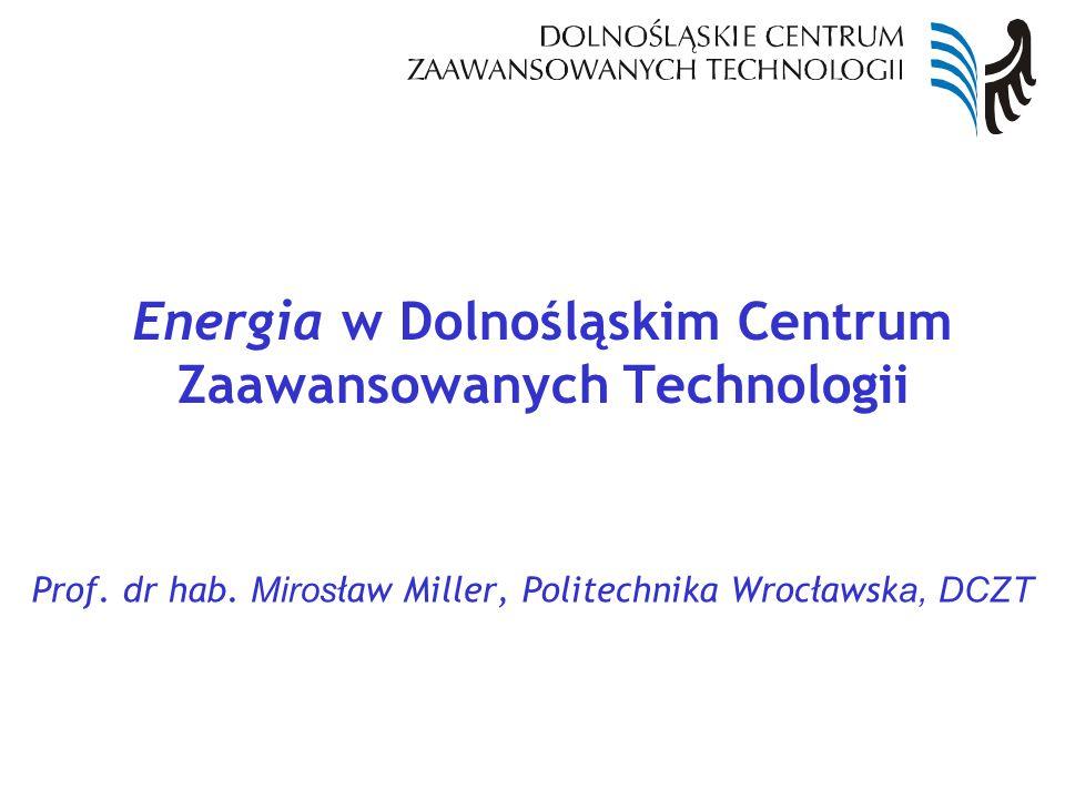 Energia w Dolnośląskim Centrum Zaawansowanych Technologii Prof.