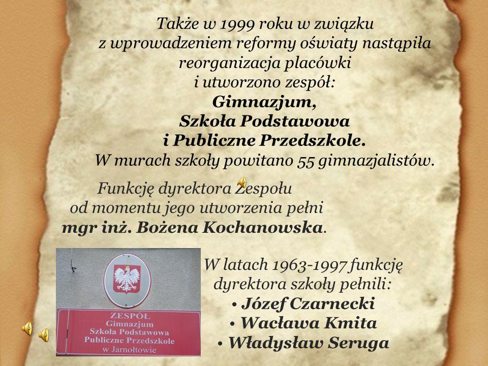 Także w 1999 roku w związku z wprowadzeniem reformy oświaty nastąpiła reorganizacja placówki i utworzono zespół: Gimnazjum, Szkoła Podstawowa i Public