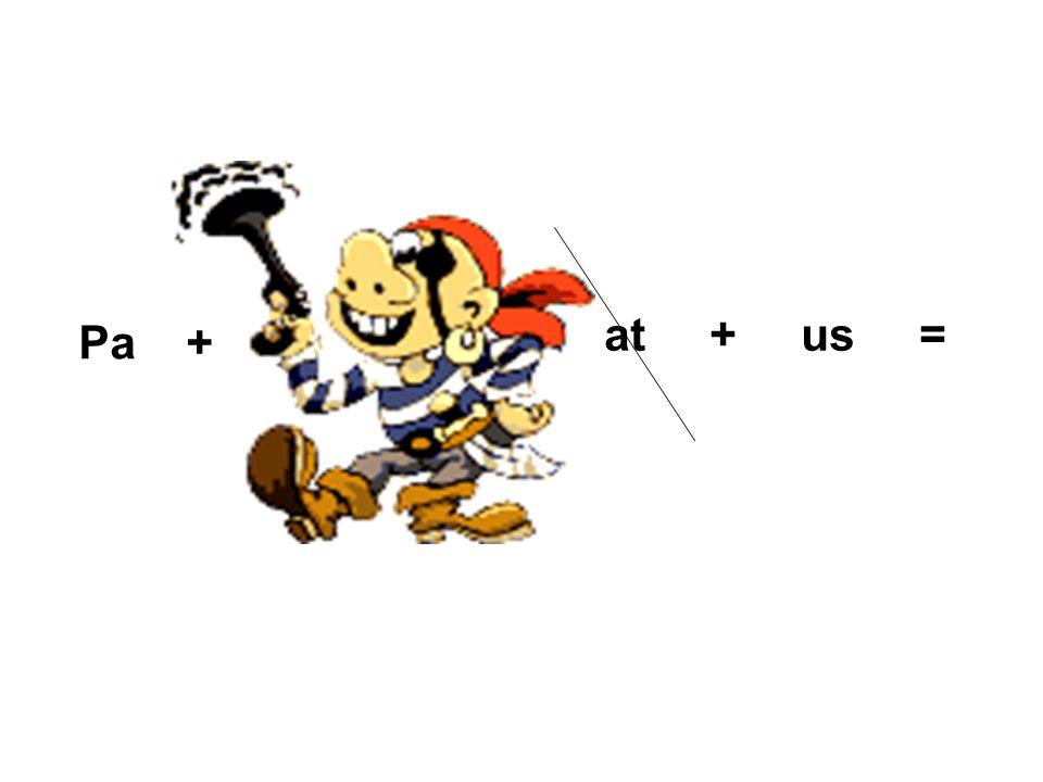 Pa + at + us =