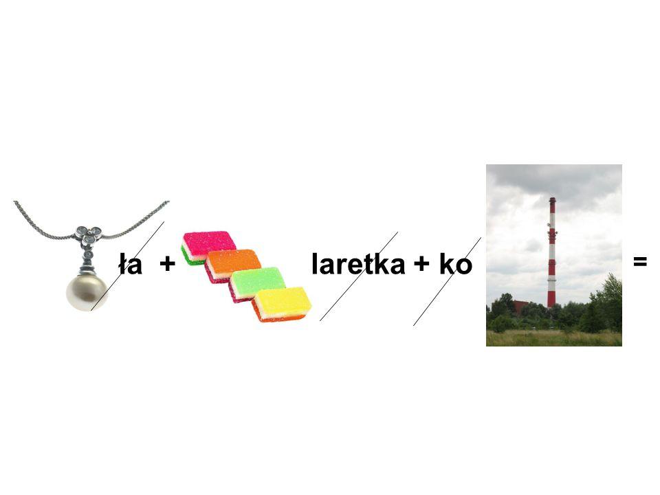 ła +laretka + ko =