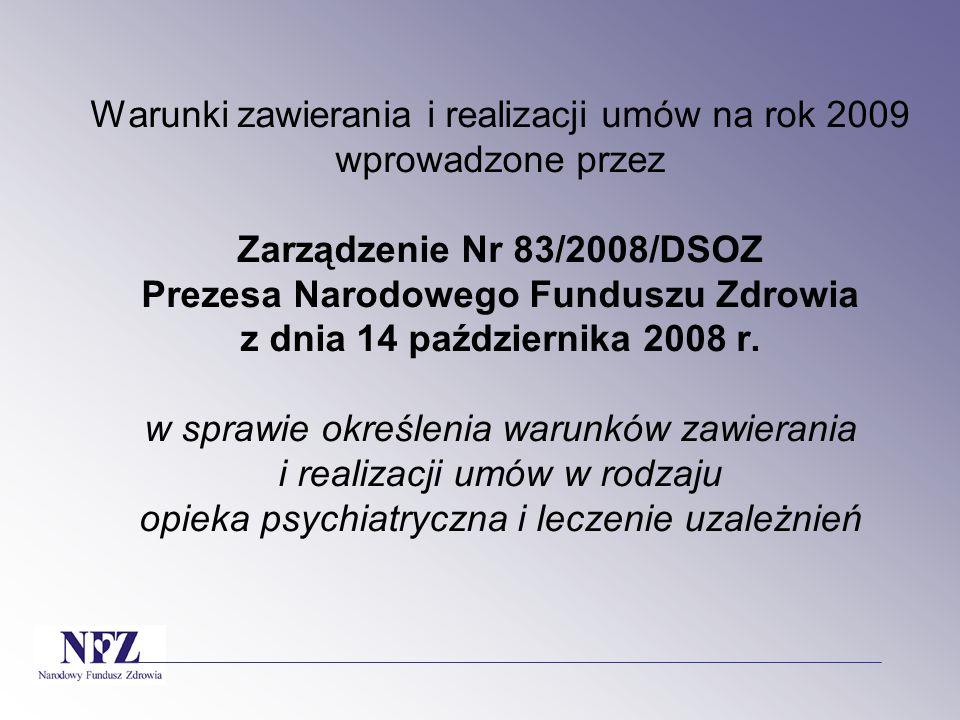 Warunki zawierania i realizacji umów na rok 2009 wprowadzone przez Zarządzenie Nr 83/2008/DSOZ Prezesa Narodowego Funduszu Zdrowia z dnia 14 październ