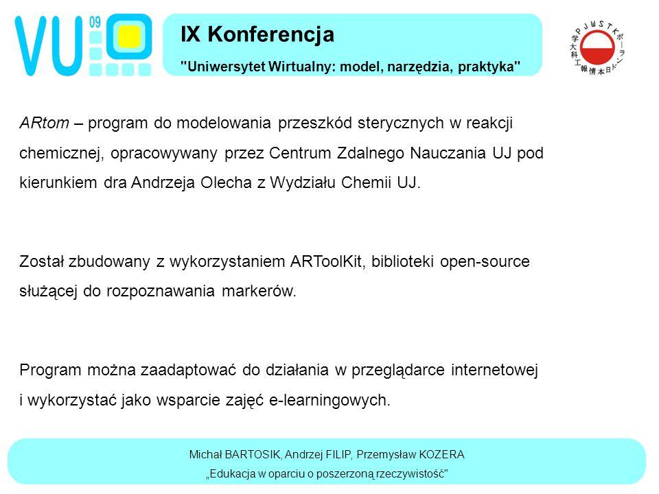 ARtom – program do modelowania przeszkód sterycznych w reakcji chemicznej, opracowywany przez Centrum Zdalnego Nauczania UJ pod kierunkiem dra Andrzeja Olecha z Wydziału Chemii UJ.