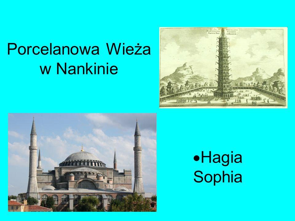 Porcelanowa Wieża w Nankinie  Hagia Sophia