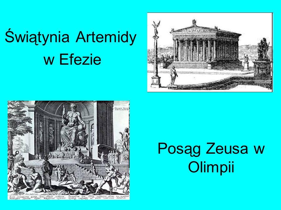 Świątynia Artemidy w Efezie Posąg Zeusa w Olimpii