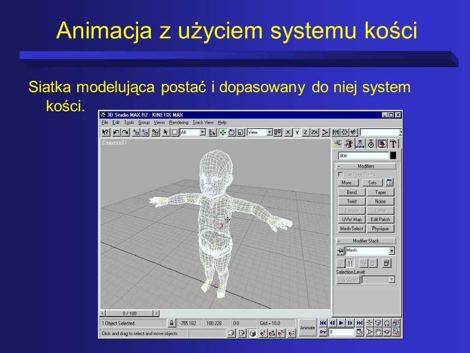 Animacja z użyciem systemu kości Siatka modelująca postać i dopasowany do niej system kości.