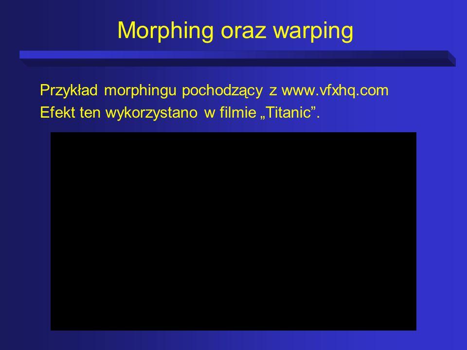 """Morphing oraz warping Przykład morphingu pochodzący z www.vfxhq.com Efekt ten wykorzystano w filmie """"Titanic ."""