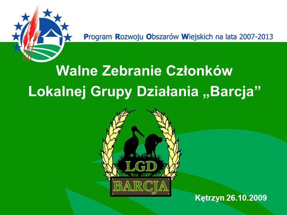 """Kętrzyn 26.10.2009 Walne Zebranie Członków Lokalnej Grupy Działania """"Barcja"""