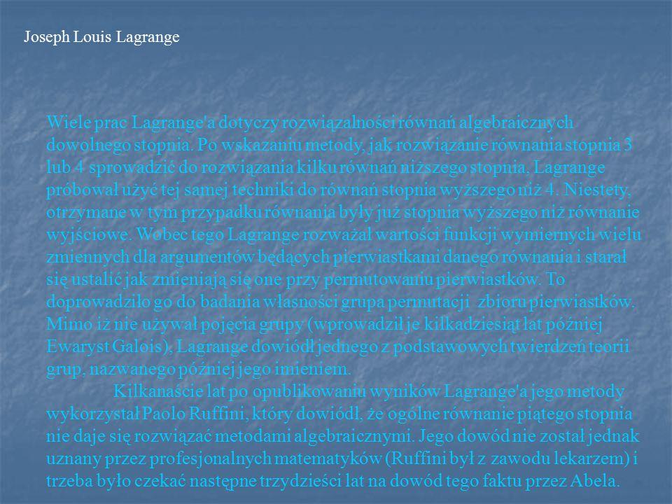Wiele prac Lagrange a dotyczy rozwiązalności równań algebraicznych dowolnego stopnia.