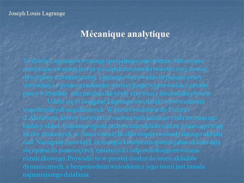 Mécanique analytique To dzieło Lagrange a wymaga specjalnego omówienia.