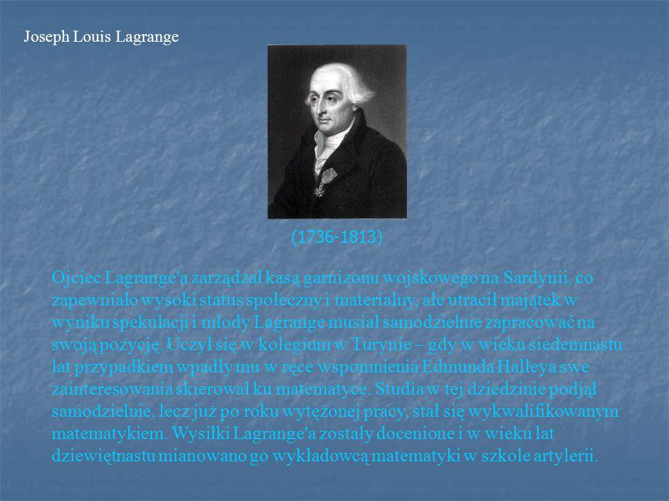 Ojciec Lagrange a zarządzał kasą garnizonu wojskowego na Sardynii, co zapewniało wysoki status społeczny i materialny, ale utracił majątek w wyniku spekulacji i młody Lagrange musiał samodzielnie zapracować na swoją pozycję.